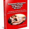 Récupérer votre femme copine en 30 jours par John Alexander