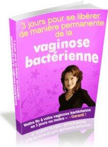 3 jours pour libérer de manière permanente de la vaginose bactérienne