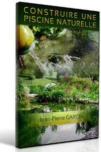 Construire une piscine naturelle est une livre écrit par Jean Pierre Garcia