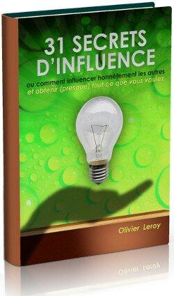 31 secrets d'influence et comment influencer honnetement les autres par olivier leroy