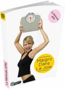 Méthode APM pour maigrir dans la joie sur le site officiel methodeapm.com